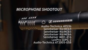 Mic Shootout – Audio-Technica AT4053b vs Sennheiser K6 / ME64, ME65, ME66 vs MKH-416 vs LyxPro SDPC-2 (and a cameo by AT2005-USB)