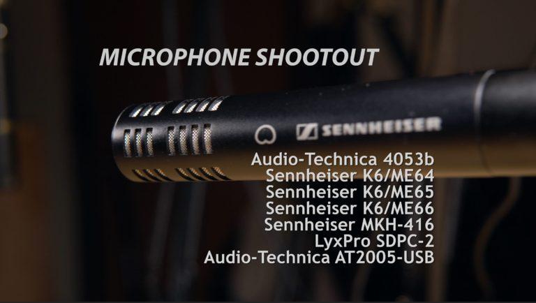 Mic Shootout – Audio-Technica AT4053b vs Sennheiser K6 / ME64, ME65, ME66 vs MKH-416 vs LyxPro SDPC-2 (and a cameo by AT2005-USB)